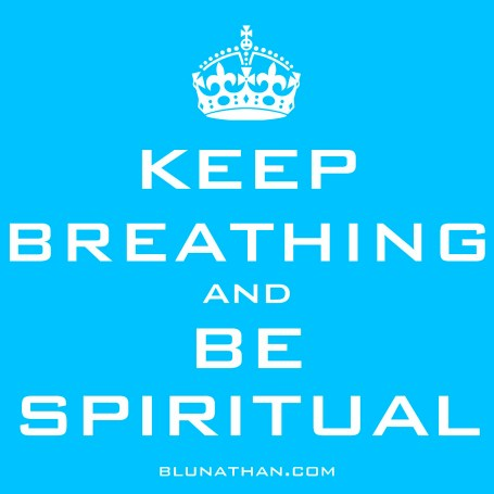 Blu Nathan - keep Breathing Be Spiritual